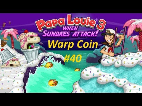 Papa Louie 3 When Sundaes Attack Warp Coin 40 Level 7 Rescue Ivy