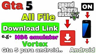 Gta 5 All File Download Link N64 emulater,Gta 5 para etc on Android 🔥🔥 🔥🔥