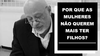 Video Por que as mulheres não querem mais ter filhos? - Luiz Felipe Pondé download MP3, 3GP, MP4, WEBM, AVI, FLV Oktober 2018