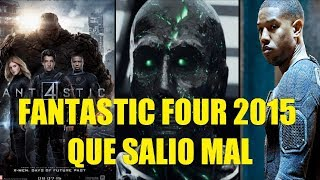 Fantastic Four 2015 Que Salio Mal y Curiosidades