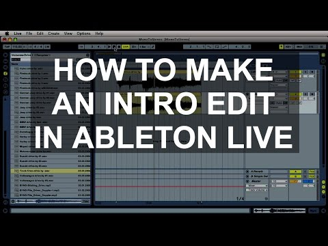 Making DJ Edits In Ableton - How To Make An Intro Edit