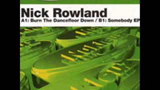 Nick Rowland ‎- Burn The Dancefloor Down