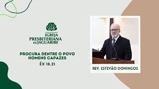 Procura dentre o povo homens capazes   Êx 18.21   Rev. Estevão Domingos (IPJaguaribe)