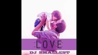 DJ Smallest - Love