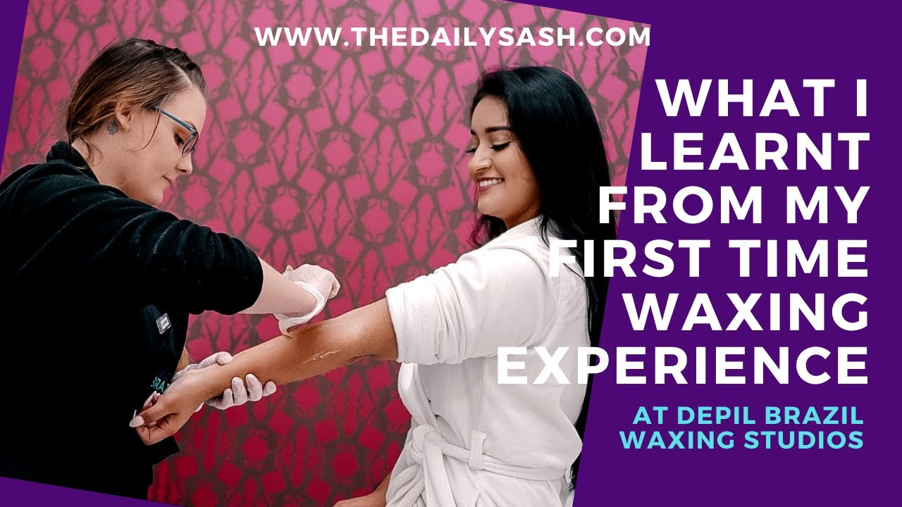 WHAT I LEARNT FROM MY FIRST TIME WAXING EXPERIENCE