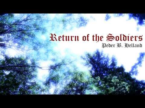 Peder B. Helland - Return of the Soldiers