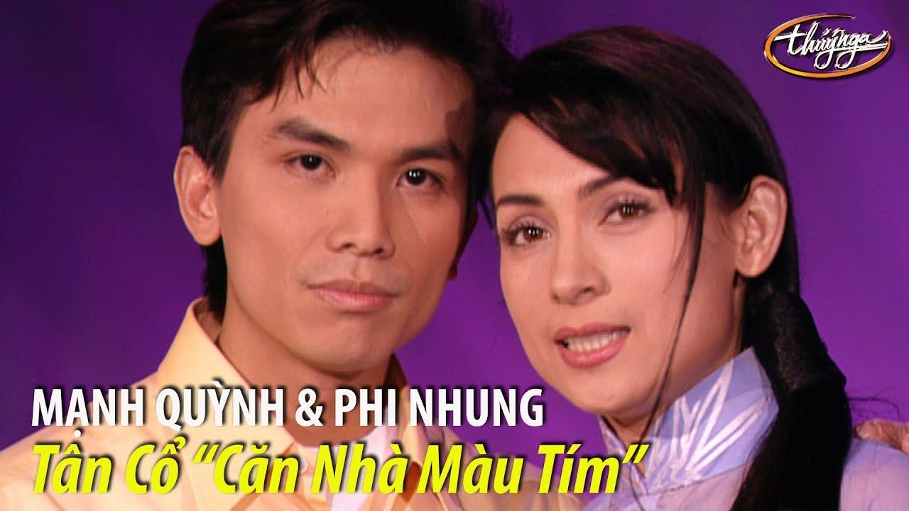 """Phi Nhung & Mạnh Quỳnh – Tân cổ """"Căn Nhà Màu Tím"""" (Hoài Linh, Loan Thảo) PBN 53"""