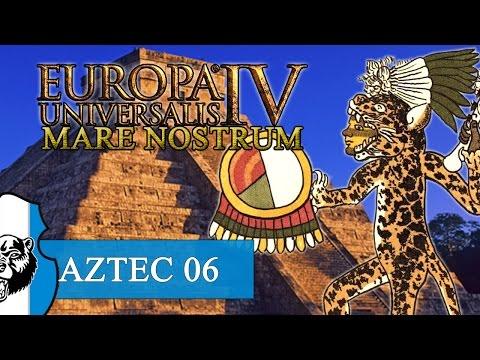Let's Play Europa Universalis IV [Mare Nostrum +DLC] S02 Aztecs E06  