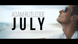 Adam Rutledge  - July - Official Music Video