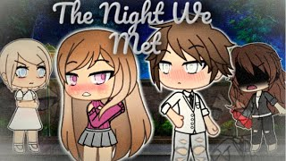 The Night I Met You | Gacha Life Mini Movie | GLMM