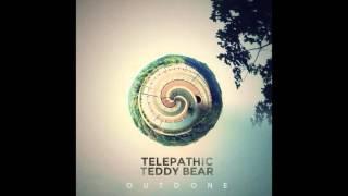 Telepathic Teddy Bear • Outdone