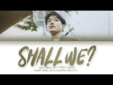 CHEN (첸) 'Shall we? (우리 어떻게 할까요) (Lyrics Eng/Rom/Han/가사)