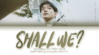 CHEN Shall we