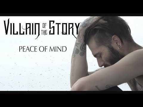 Villain Of The Story - Peace Of Mind (Official Music Video)