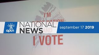 APTN NATIONAL NEWS SEPTEMBER17 2019