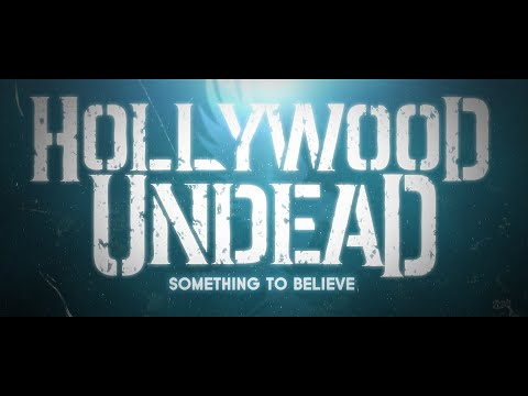 Hollywood Undead - Something to Believe [Lyric Video]