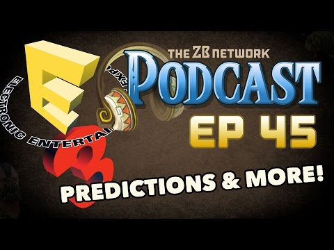 Our E3 2016 Predictions - Episode 45 - ZBN Podcast