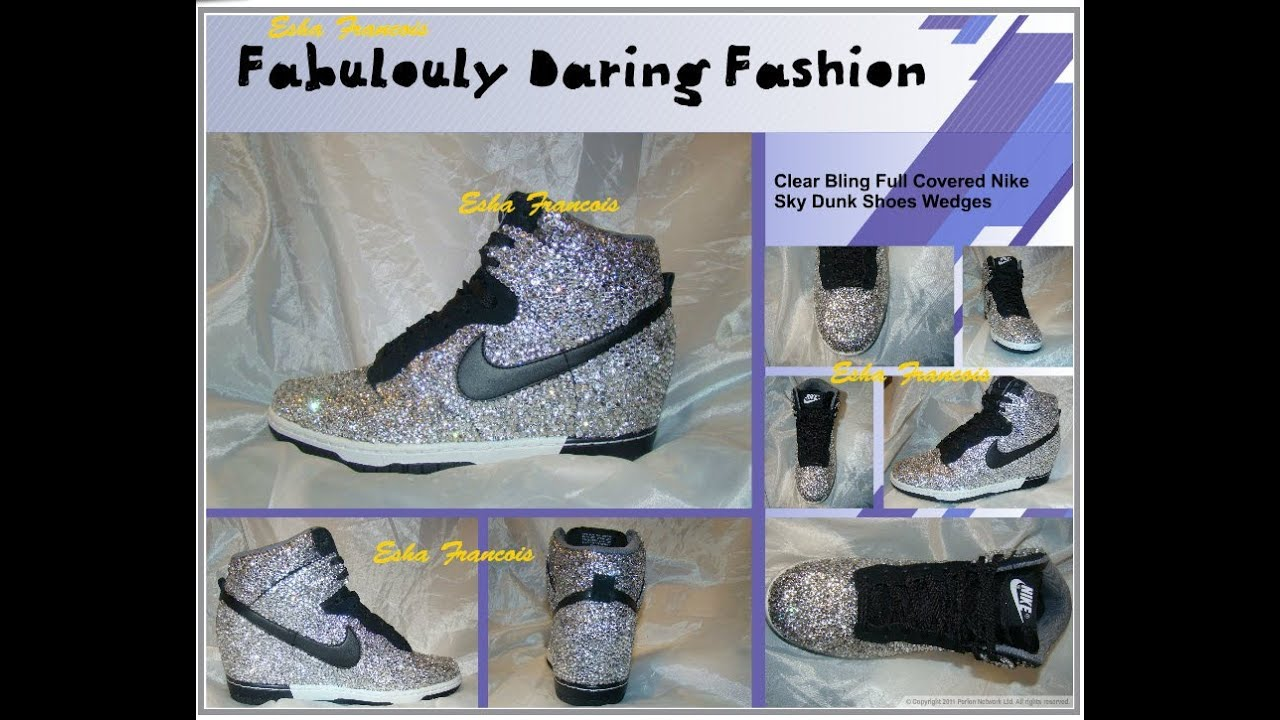 Eshays- Mixed Swarovski Clear Bling Fully Covered- Nike Womens Dunk Sky Hi  Wedges