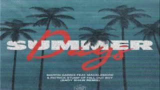 Martin Garrix Feat. Macklemore & Patrick Stump Of Fall Out Boy - Summer Days (Andy Shaw Remix)