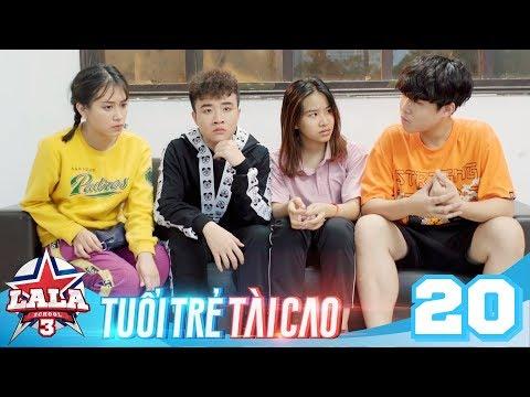 LA LA SCHOOL | TẬP 20 | Season 3 : TUỔI TRẺ TÀI CAO | Phim Học Đường Âm Nhạc 2019