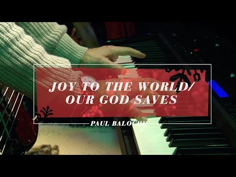 Paul Baloche - Joy To The World / Our God Saves