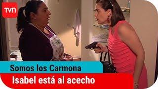 Somos Los Carmona, Capítulo 148:  Isabel está al acecho
