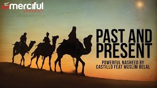 Past & Present - Nasheed By Castillo Feat Muslim Belal