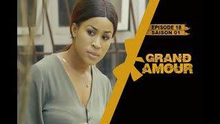 Grand Amour - Episode 18 - Saison 01 [Partie 2/4]