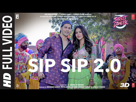 Full Song: Sip Sip 2.0   Street Dancer 3D   Varun D, Shraddha K   Garry S, Jasmine S, Tanishk B