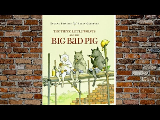 3 Little Wolves and the Big Bad Pig (Read Aloud)