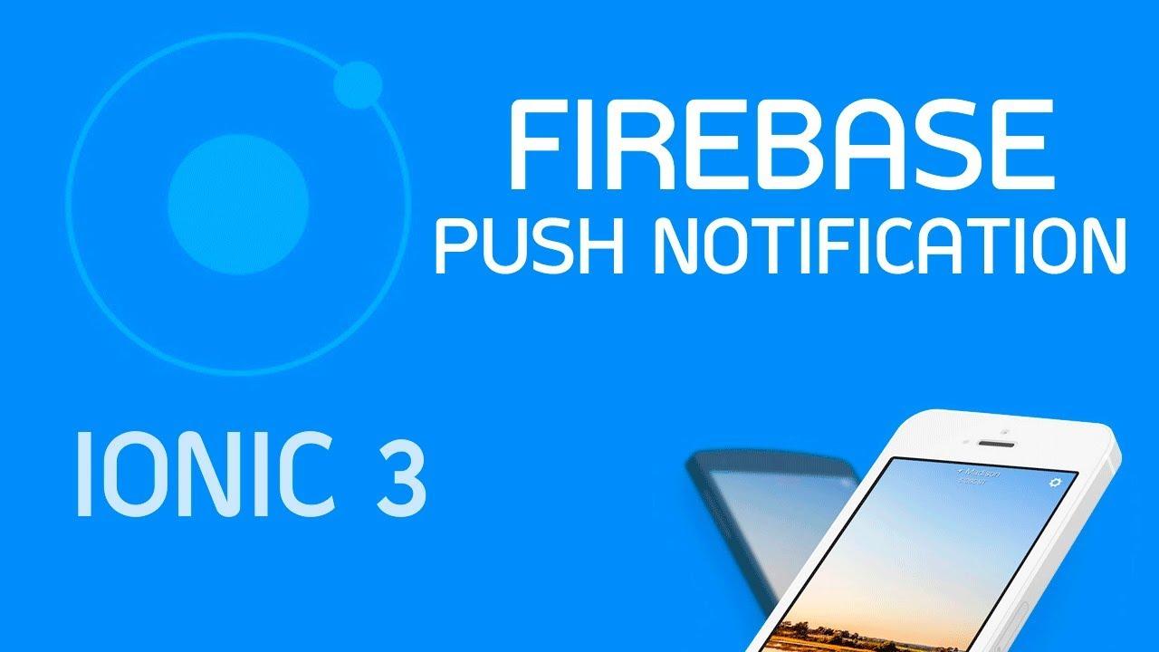 Ionic 3 Tutorial #20 Push Notification Firebase