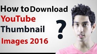 How To Download YouTube Thumbnail Images in 2016