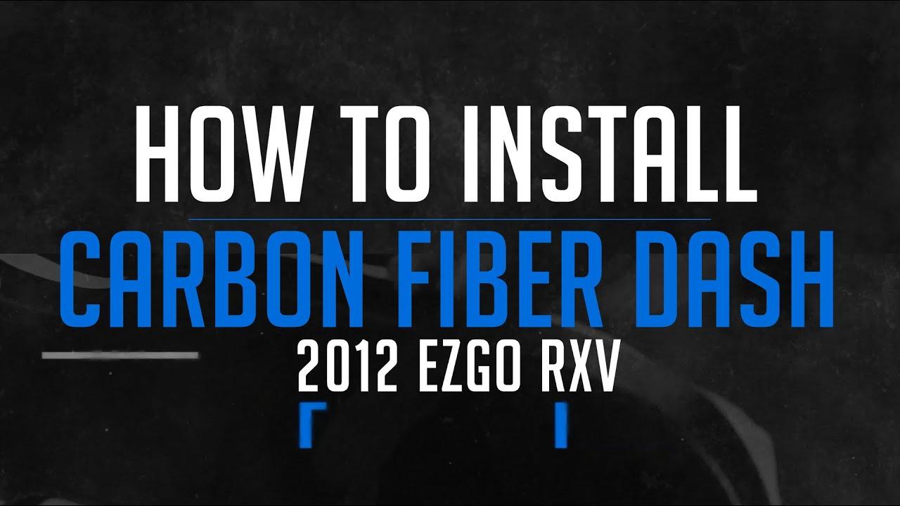 How to install a carbon fiber dash into a 2012 ezgo rxv youtube how to install a carbon fiber dash into a 2012 ezgo rxv sciox Gallery