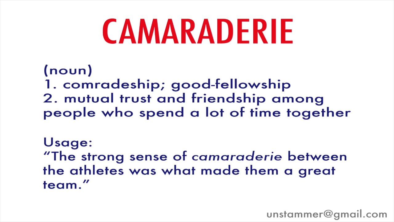 How to Pronounce Camaraderie