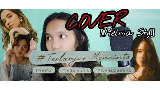 Download Terlanjur Mencinta - Lyodra Tiara Ziva (Helnia Stg Cover)