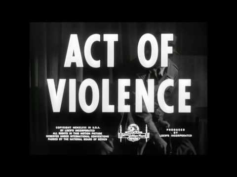 Act of Violence (1948) Van Heflin, Berry Kroeger, Mary Astor,  Robert Ryan.