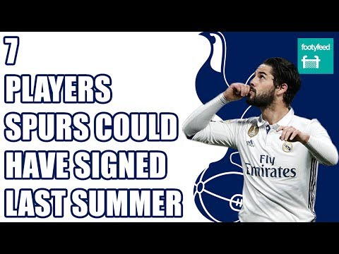 7 Players SPURS Could Have Signed Last Summer