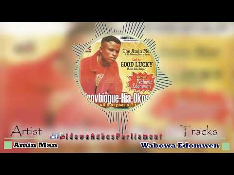 Latest Edo Music - Wabowa Edomwen by Amin Man (Amin Man Songs)