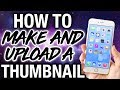 HOW TO MAKE & UPLOAD YOUTUBE THUMBNAILS USING iPhone PT. 2! | Ronni Rae
