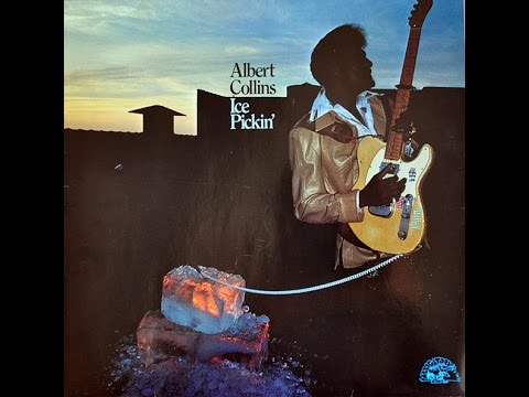 ALBERT COLLINS   ICE PICKIN' FULL ALBUM