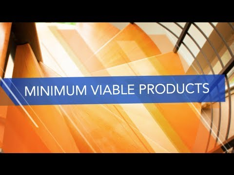 The Lean Approach: Minimum Viable Products