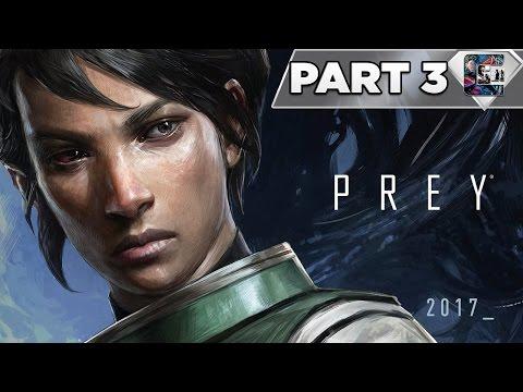 "Prey (2017) Gameplay Walkthrough / Let's Play - Part 3 ""G.U.T.S."""