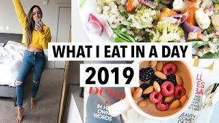 WHAT I EAT IN A DAY 2019 - Quick healthy meals + recipe ideas