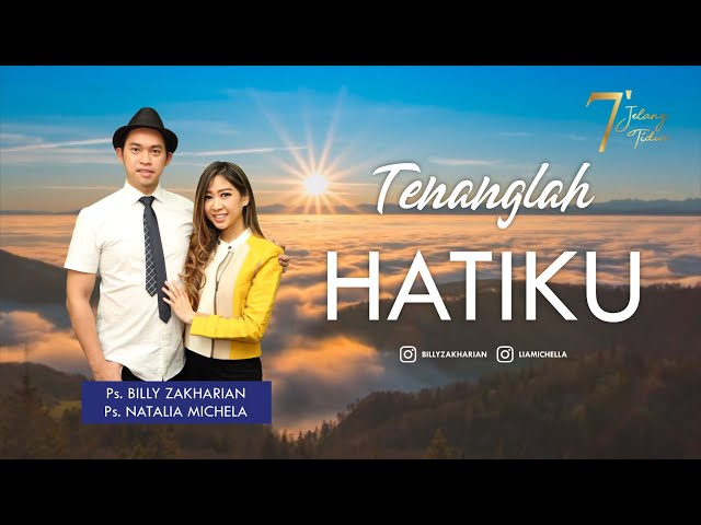 TENANGLAH HATIKU | 7 MENIT JELANG TIDUR