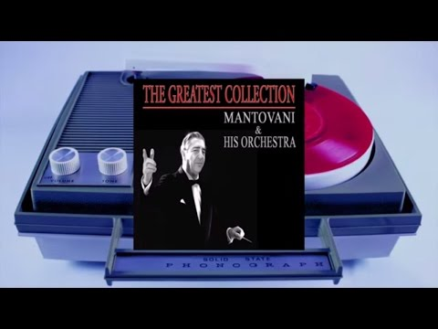Mantovani & His Orchestra - The Greatest Collection