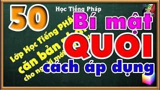 Lớp Học Tiếng Pháp Căn Bản : Bí Mật của chữ QUOI và cách áp dụng - Bài số 50