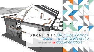 ARCHLine.XP From Start to Finish - Part 2 Documentation