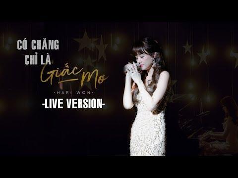 Hari Won lần đầu hát live Có chăng chỉ là giấc mơ