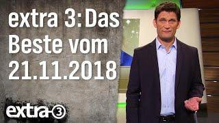 Extra 3 Spezial: Das Beste (der vergangenen Monate) vom 21.11.2018