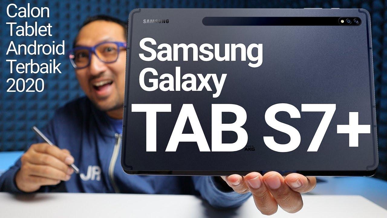 Tablet Android Terbaik 2020? Preview Samsung Galaxy Tab S7 dan S7+